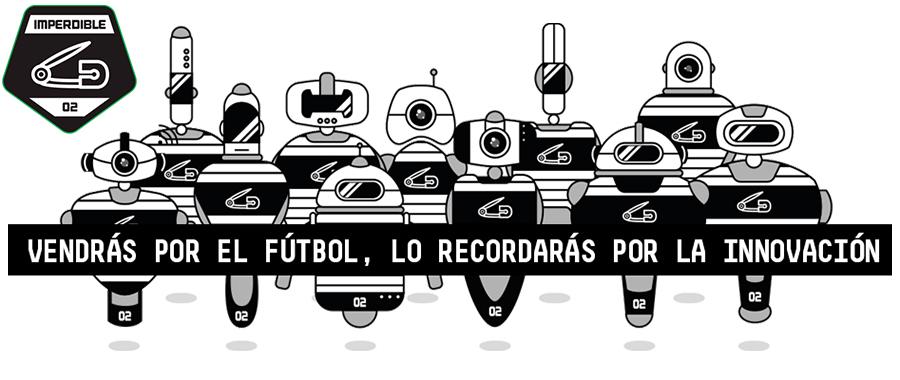 #IMPERDIBLE_02, la experiencia de la innovación a través del fútbol