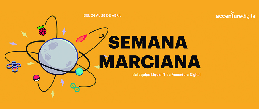I Semana Marciana by Liquid IT de Accenture Digital