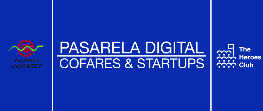 Pasarela Digital Cofares y Startups The Heroes Club